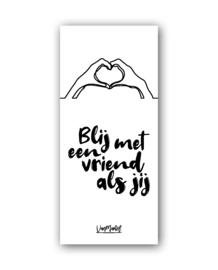 Blij met een vriend als jij (one line), per 10 stuks