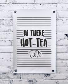 Tuinposter - Hi there hot-tea