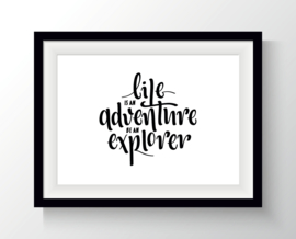 Life is an adventure, be an explorer