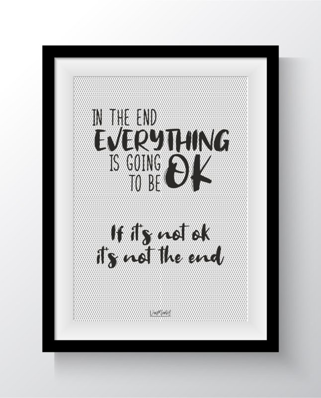 In the end everything is going to be ok