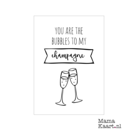 You are the bubbles to my Champagne | A6