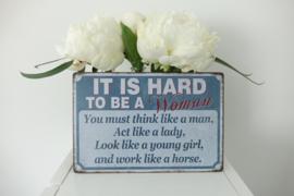 It is hard to be a women .......