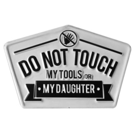 Do not touch ....