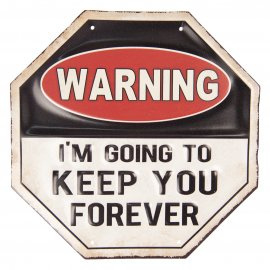Warning I'm going to keep you forever