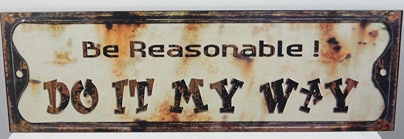Be reasonable...