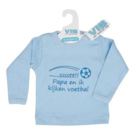 VIB T-Shirt Blauw (.....Sssssst!! Papa en ik kijken voetbal) 3-6 Maanden