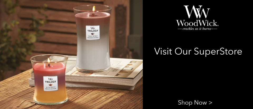 VISIT OUR WOODWICK SUPERSTORE