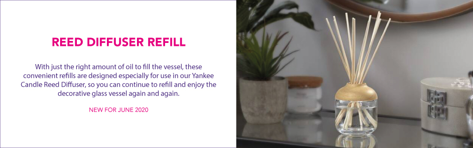 REED DIFFUSER REFILL  With just the right amount of oil to fill the vessel, these convenient refills are designed especially for use in our Yankee Candle Reed Diffuser, so you can continue to refill and enjoy the decorative glass vessel again and again.  NEW FOR JUNE 2020