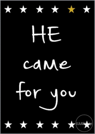 Kaart | HE came for you