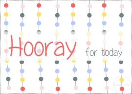 Kaart | Hooray for today