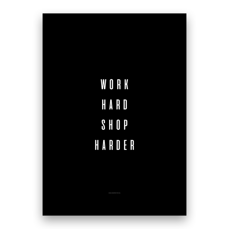 work hard shop harder