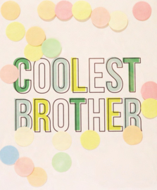 CONFETTI CARD COOLEST BROTHER - THE GIFT LABEL