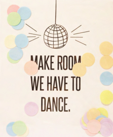 CONFETTI CARD MAKE ROOM WE HAVE TO DANCE  - THE GIFT LABEL