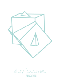 Stay focused / Fluorite