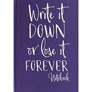"""Notitieboek """"Write it down or lose it forever"""""""