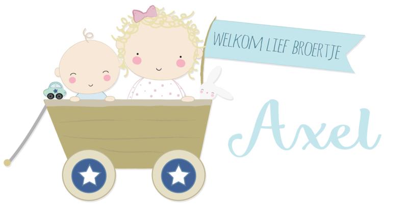 """Geboortesticker grote zus en de tekst """"welkom lief broertje""""  full colour type Axel"""