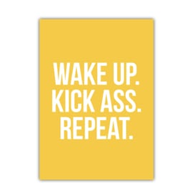 Wake up, kick ass, repeat