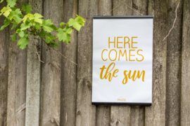 Tuinposter - Here comes the sun - Klein (40x60cm) - met klemmen