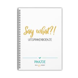 Uitsprakenboekje - Say What?!