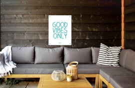 Tuinposter - Good Vibes Only