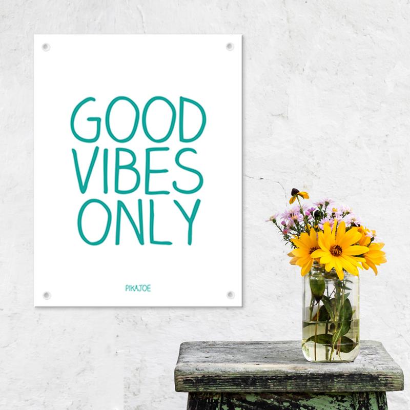 Tuinposter - Good Vibes Only - Klein (40x60cm)