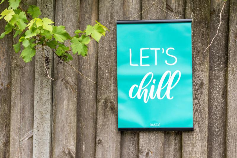 Tuinposter - Let's chill - Klein (40x60cm) - met klemmen