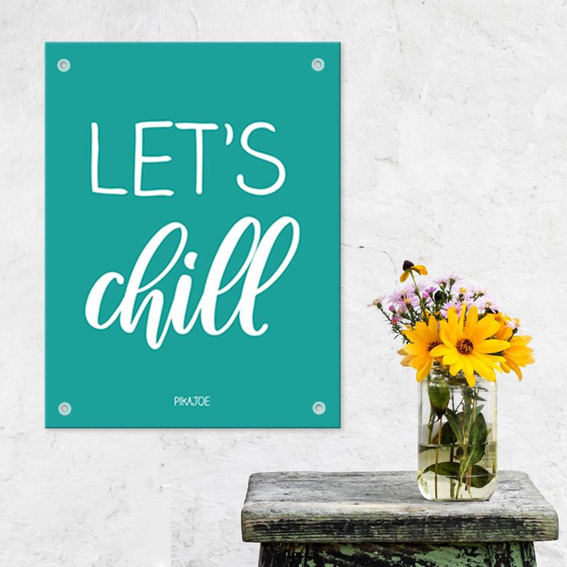Tuinposter - Let's chill - Klein (40x60cm)