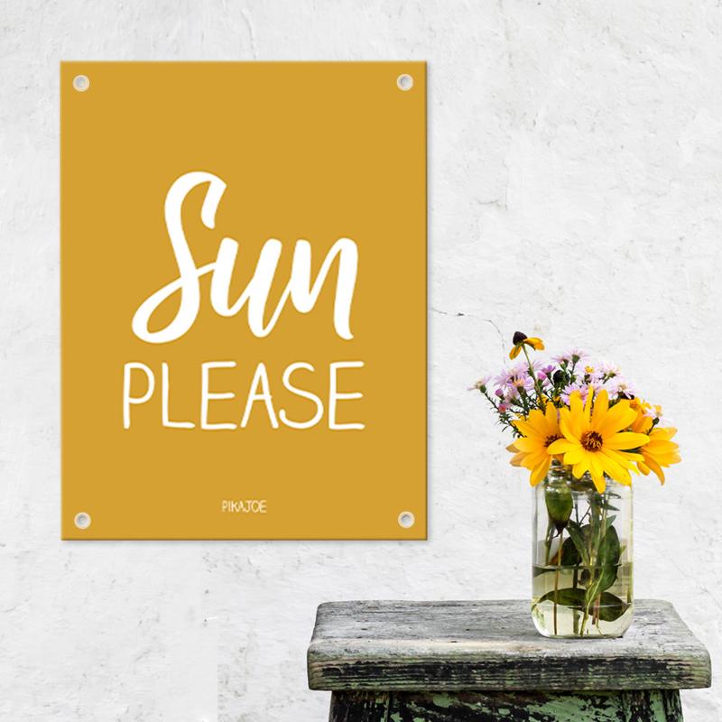 Tuinposter - Sun Please - Klein (40x60cm)