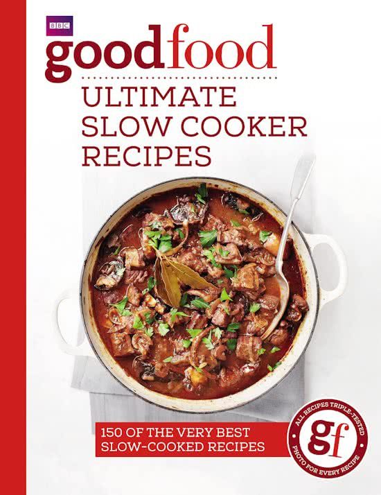 BBC Good Food: Ultimate Slow Cooker Recipes