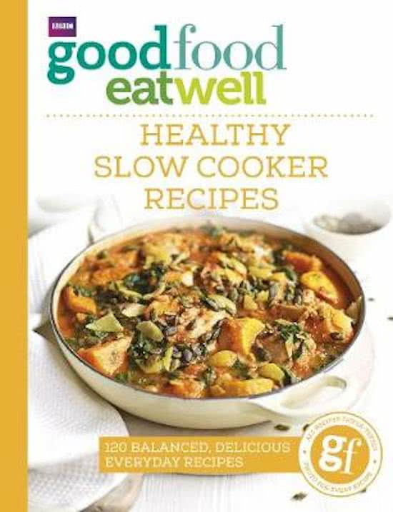 BBC Good Food Eat Well - Healthy Slow Cooker Recipes