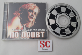 No Doubt - Excuse me... I'm The Singer CD