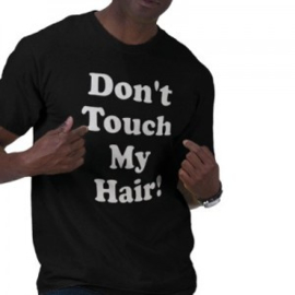 Don't Touch My Hair !!