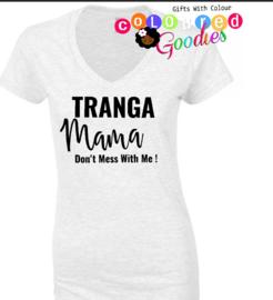 Tranga Mama dont mess with me