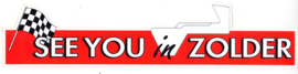 See you in Zolder, sticker, 27 x 6 cm