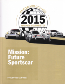 Mission Future Sportscar (919 Hybrid & 911 RSR), 244 pages, 2015, Dutch language