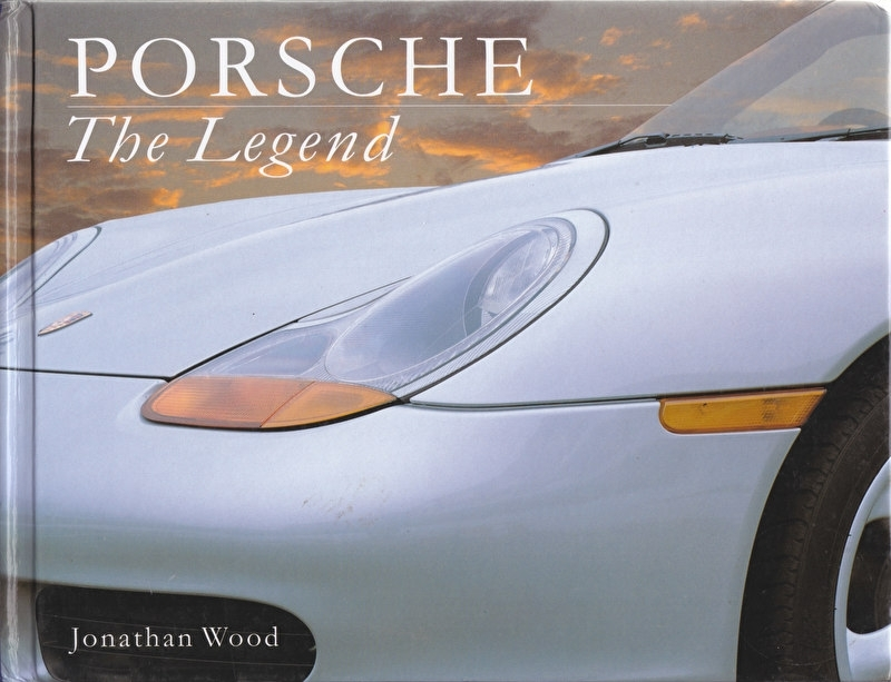 Porsche - The Legend by Jonathan Wood, 80 pages, English language, ISBN 1-40542-693-4