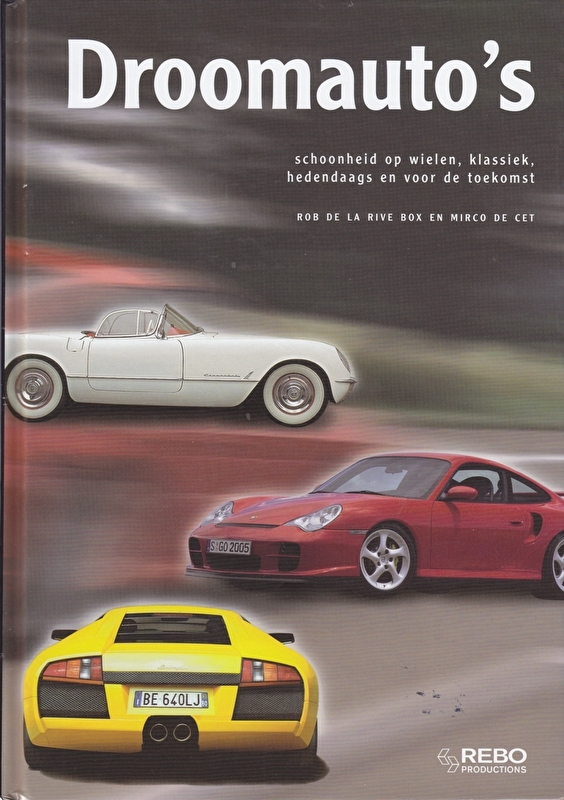 Droomauto's (Dream cars), 320 pages, Dutch language, ISBN 978-90-366-2589-0