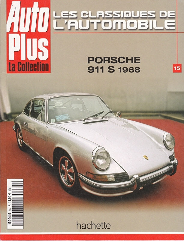 Porsche 911 S 1968 and more, 36 pages, French language, Auto Plus issue 15