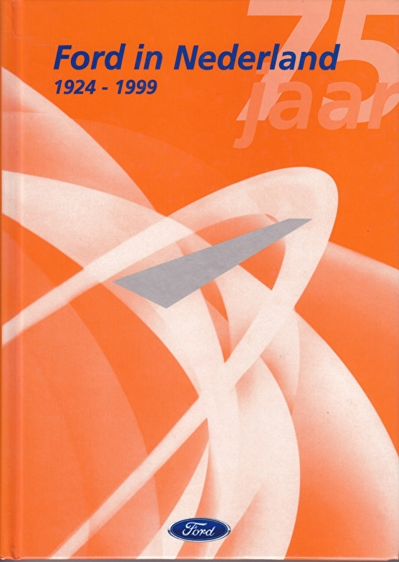 Ford - 75 years in Holland (1924-1999), 228 pages, Dutch language