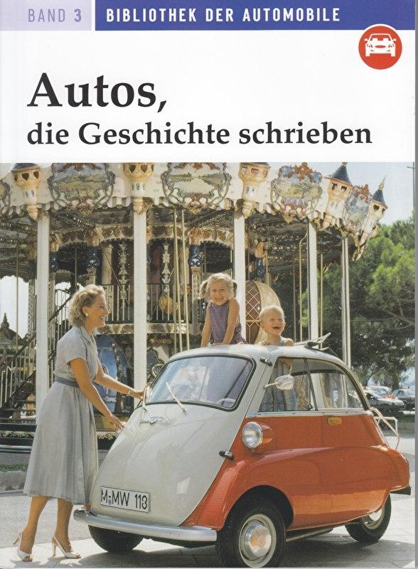 Auto's die Geschichte schrieben, 100 pages, German language, Band 3, ISBN 978-3-86245-686-4