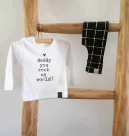 Shirtje 'Daddy you rock my world'