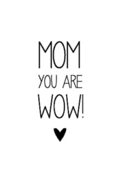 Shirtje 'Mom you are wow!'