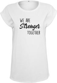 Dames Shirt | We are stronger together