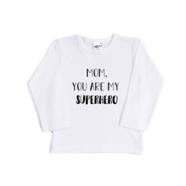 Shirt | Mom, You are my Superhero