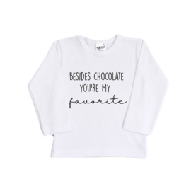 Valentijn shirt | Besides Chocolate You're my Favorite