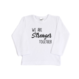 Shirt | We are stronger together