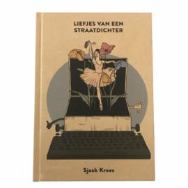 """""""Liefjes van een straatdichter"""" - Sjaak Kroes"""