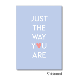 Just the way you are | Ansichtkaart