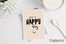 Have a happy day | Ansichtkaart