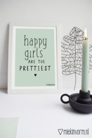 Happy girls are the prettiest | A4-Poster